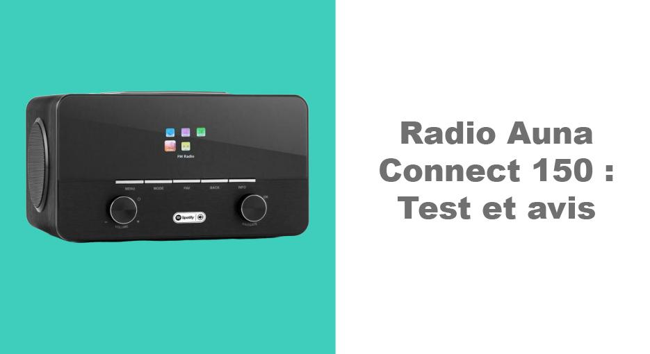 Radio Auna Connect 150 : notre test complet et avis